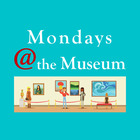 Virtual Field Trips with Mondays at the Museum