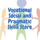 Vocational Social and Pragmatic Skills Store