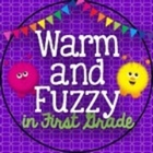 Warm and Fuzzy in First Grade
