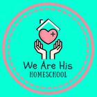 We Are His - Homeschool