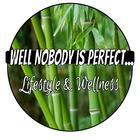 Well Nobody Is Perfect  Lifestyle and Wellness