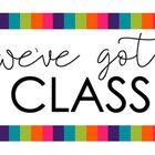 we've got class