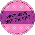 What Does Miss Fox Say