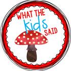 What The Kids Said