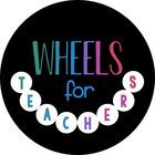 Wheels For Teachers
