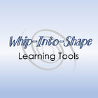 Whip-Into-Shape  Learning Tools