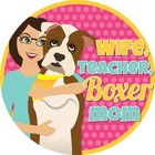 Wife Teacher Boxer Mom