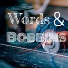 Words and Bobbins