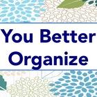 You Better Organize