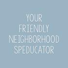 Your Friendly Neighborhood SpEducator