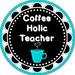 Coffee Holic Teacher
