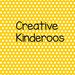 Creative Kinderoos