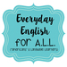 Everyday English for ALL