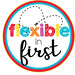 Flexible in First