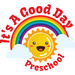 It's A Good Day Preschool