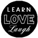 LEARN LAUGH LIVE