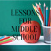 Lessons for Middle School