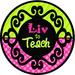 Liv to Teach