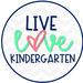 Live Love Kindergarten