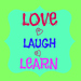 Love Laugh Learn