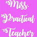Miss Practical Teacher