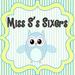 Miss S's Sixers