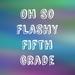 Oh So Flashy Fifth Grade