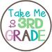 Take Me to 3rd Grade
