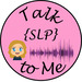 Talk SLP To Me