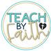 Teach by Faith