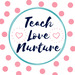 Teach Love Nurture