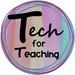 Tech for Teaching