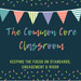 The Common Core Classroom