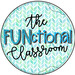 The FUNctional Classroom