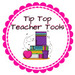 Tip Top Teacher Tools