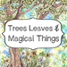 Trees Leaves and Magical Things