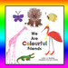We Are Colourful Friends
