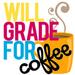 Will Grade for Coffee